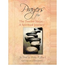 Prayers for the Twelve Steps - A Spiritual Journey